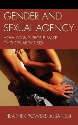 Gender and Sexual Agency by Heather Powers Albanesi image