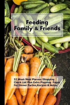Feeding Family & Friends by Shayley Stationery Books