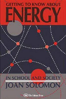 Getting To Know About Energy In School And Society by Joan Solomon image