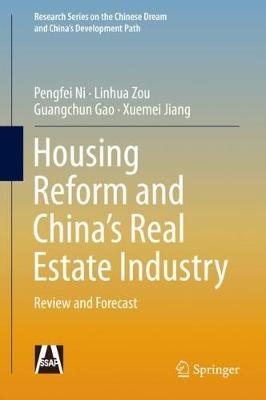 Housing Reform and China's Real Estate Industry by Pengfei Ni