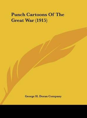 Punch Cartoons of the Great War (1915) by H Doran Company George H Doran Company image