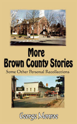 More Brown County Stories by George Monroe