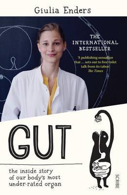 Gut: the inside story of our body's most under-rated organ by Giulia Enders