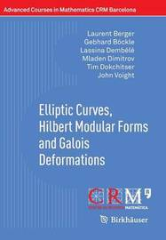 Elliptic Curves, Hilbert Modular Forms and Galois Deformations by Laurent Berger