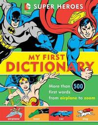 Super Heroes: My First Dictionary by Michael Robin