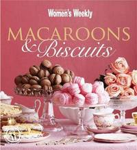 AWW Macaroons and Biscuits by The Australian Women's Weekly