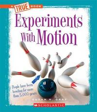 Experiments with Motion by Susan H Gray