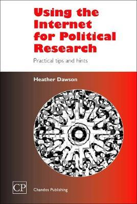 Using the Internet for Political Research by Heather Dawson