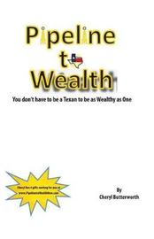 Pipeline to Wealth by Cheryl Butterworth image