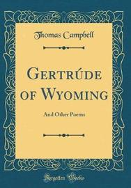 Gertrude of Wyoming by Thomas Campbell image