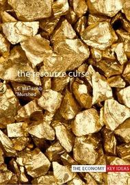 The Resource Curse by S. Mansoob Murshed