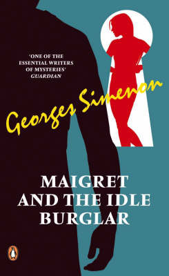 Maigret and the Idle Burglar by Georges Simenon image
