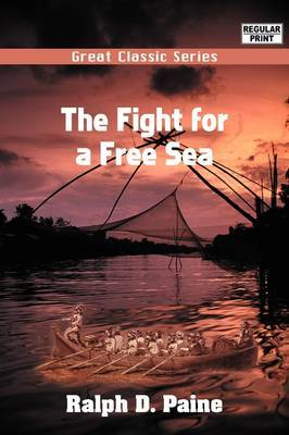 The Fight for a Free Sea by Ralph D Paine image