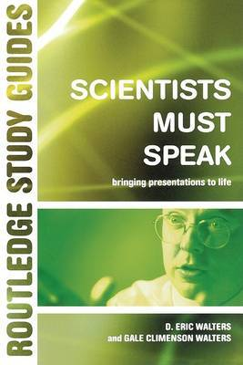 Scientists Must Speak: Bringing Presentations to Life by Eric D. Walters image
