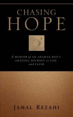 Chasing Hope by Jamal, Rezahi