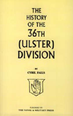 History of the 36th (Ulster) Division by Falls Cyril Falls