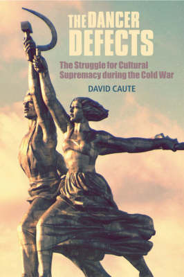 The Dancer Defects by David Caute