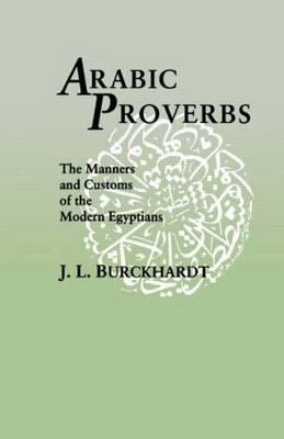 Arabic Proverbs by Johann Ludwig Burckhardt
