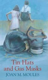 Tin Hats and Gas Masks by Joan M Moules image