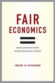 Fair Economics by Irene Schoene