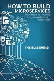 How to Build Microservices by The Blokehead