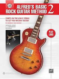 Alfred's Basic Rock Guitar Method, Bk 2: Starts on the Low E String to Get You Rockin' Faster by Nat Gunod