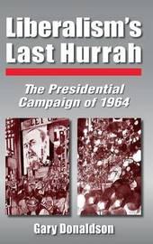 Liberalism's Last Hurrah by Robert H Donaldson