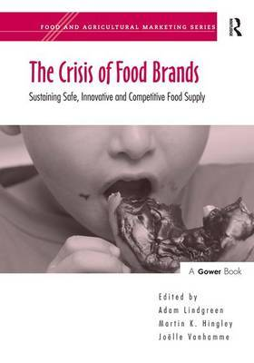 The Crisis of Food Brands by Martin K. Hingley