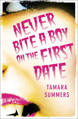 Never Bite a Boy on the First Date by Tamara Summers image
