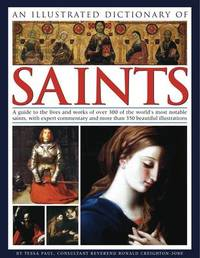 Illustrated Dictionary of Saints by Tessa Paul