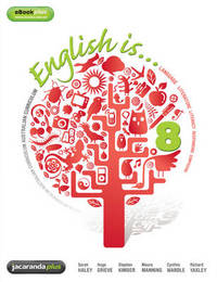 English Is ... English for the Australian Curriculum Year 8 & eBookPLUS by Sarah Haley