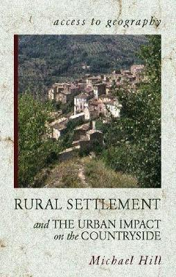 Access to Geography: Rural Settlement and the Urban Impact on the Countryside by Michael Hill image