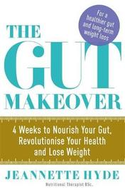 The Gut Makeover by Jeannette Hyde