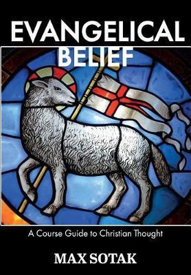 Evangelical Belief by Max H Sotak image