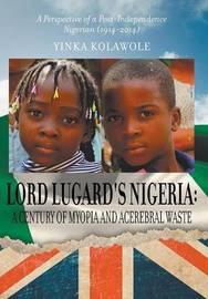 Lord Lugard's Nigeria by Yinka Kolawole