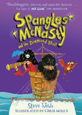 Spangles McNasty and the Diamond Skull by Steve Webb