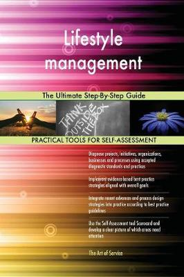Lifestyle Management the Ultimate Step-By-Step Guide by Gerardus Blokdyk