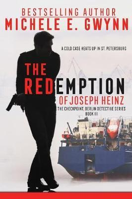 The Redemption of Joseph Heinz by Gwynn Michele E