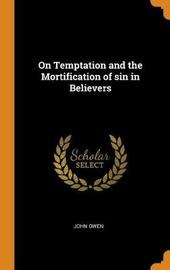On Temptation and the Mortification of Sin in Believers by John Owen image