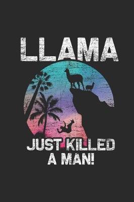 Llama Just Killed A Man by Llama Publishing