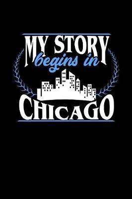 My Story Begins in Chicago by Dennex Publishing