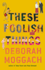 These Foolish Things by Deborah Moggach image