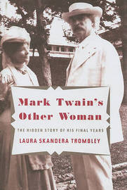 Mark Twain's Other Woman: The Hidden Story of His Final Years by Laura Skandera-Trombley image