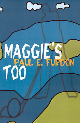Maggie's Too by Paul E. Furdon