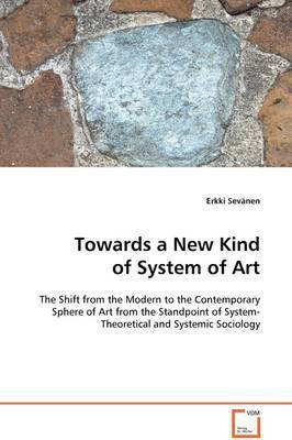 Towards a New Kind of System of Art by Erkki Sevanen