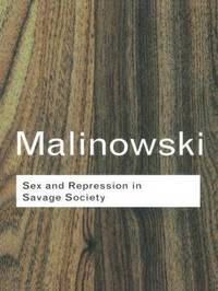 Sex and Repression in Savage Society by Bronislaw Malinowski image