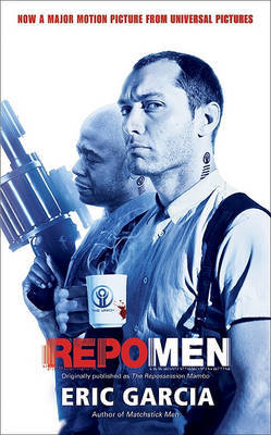 Repo Men by Eric Garcia, Garcia Lives with His with image