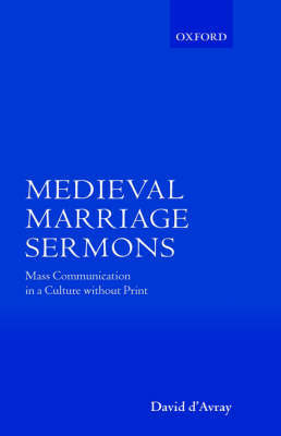 Medieval Marriage Sermons: Mass Communication in a Culture without Print