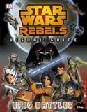 Star Wars Rebels (TM): The Epic Battle: The Visual Guide by DK