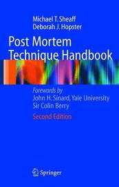 Post Mortem Technique Handbook by Michael T Sheaff